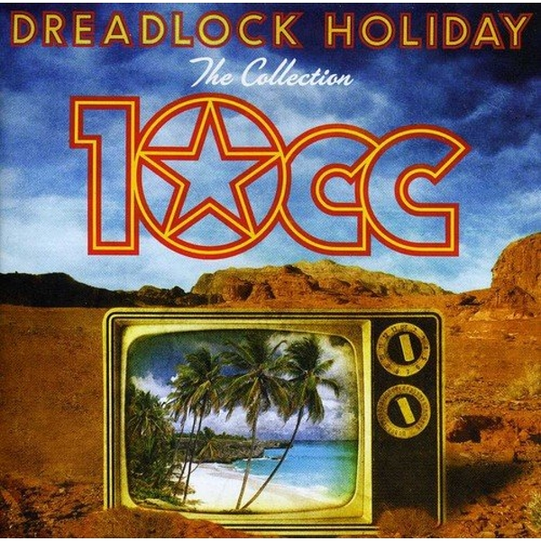 Dreadlock Holiday: The Collection 10cc CD