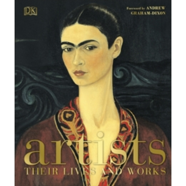 Artists: Their Lives and Works by DK (Hardback, 2017)