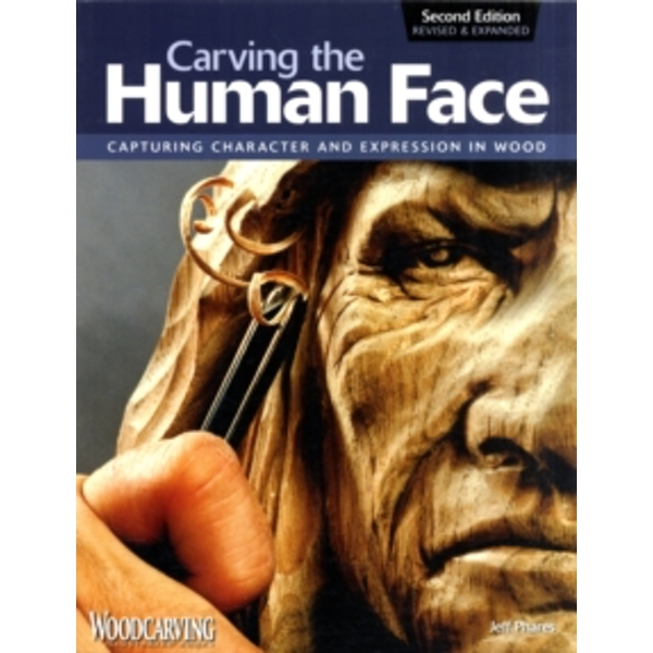 Carving the Human Face, 2nd Edn, Rev & Exp