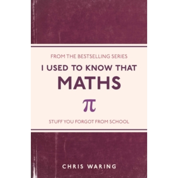 I Used to Know That : Maths
