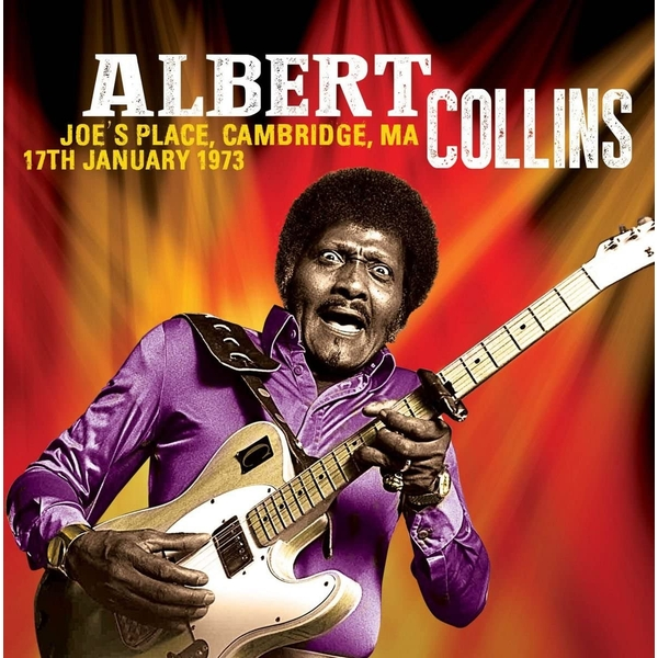 Albert Collins - Joes Place Cambridge MA 17th January 1973 Vinyl