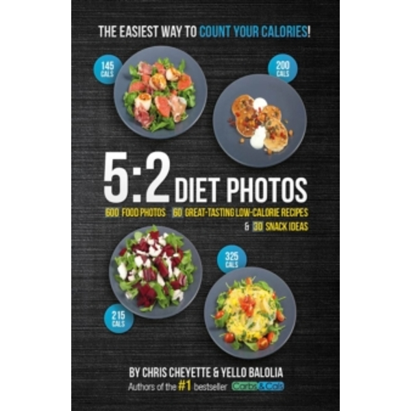 5:2 Diet Photos : 600 Food Photos, 60 Low-Calorie Recipes & 30 Snack Ideas