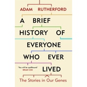 A Brief History of Everyone Who Ever Lived: The Stories in Our Genes by Adam Rutherford (Paperback, 2017)