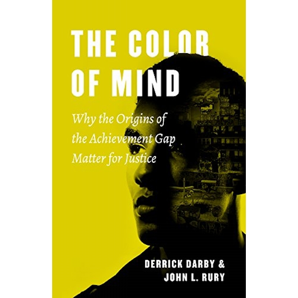 The Color of Mind Why the Origins of the Achievement Gap Matter for Justice Paperback / softback 2018