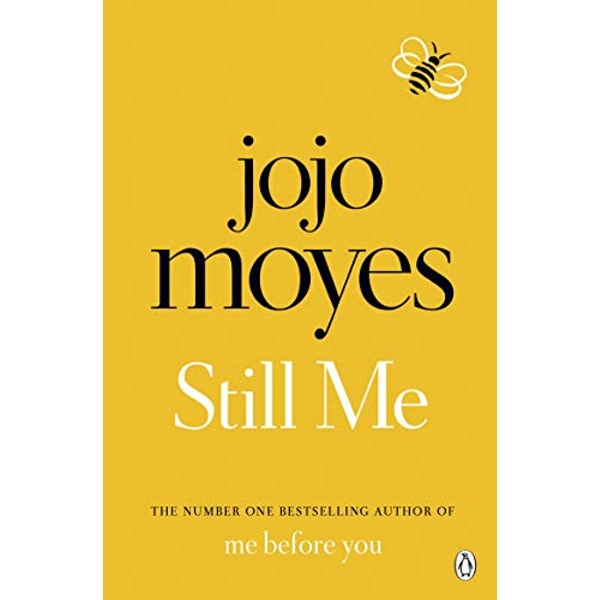 Still Me: Discover the love story that captured 21 million hearts by Jojo Moyes - Penguin Paperback 2019