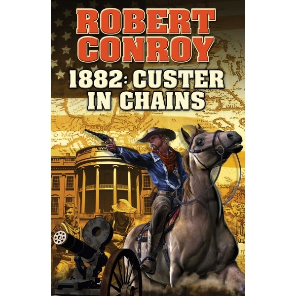 1882 Custer in Chains Baen Hardcover