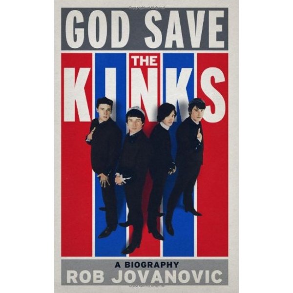 God Save The Kinks: A Biography Paperback – 6 Mar 2014
