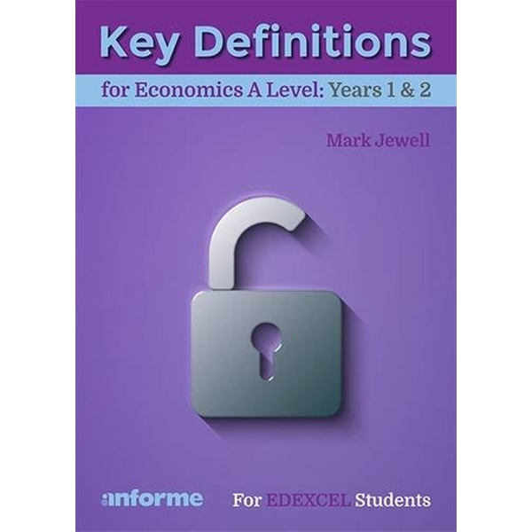 Key Definitions for Economics A Level: Years 1 & 2 - for Edexcel Economics A by Mark Jewell (Paperback, 2016)