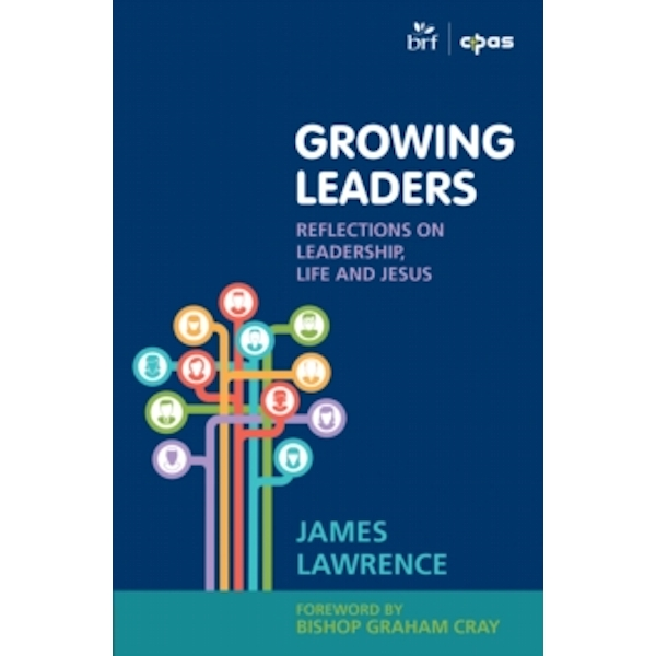 Growing Leaders: Reflections on Leadership, Life and Jesus by James Lawrence (Paperback, 2004)