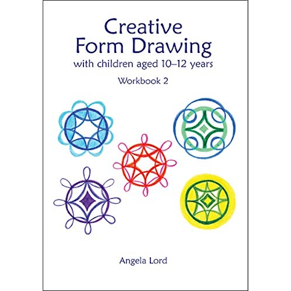 Creative Form Drawing with Children Aged 10-12 Workbook 2 Paperback / softback 2018