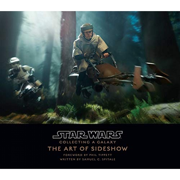 Star Wars: Collecting A Galaxy The Art of Sideshow Collectibles Hardback Sideshow Collectibles
