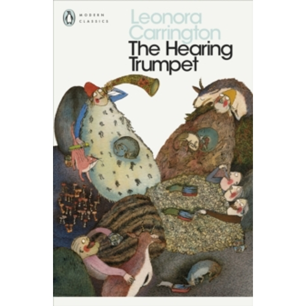 The Hearing Trumpet by Leonora Carrington (Paperback, 2005)