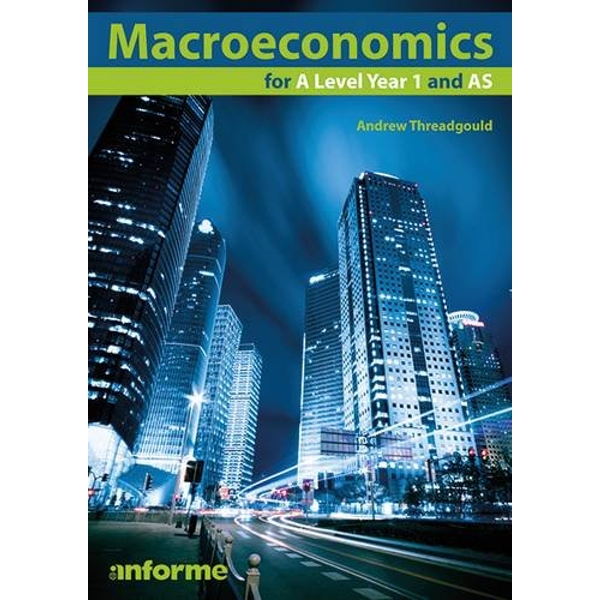 Macroeconomics for A Level Year 1 and AS A Story of Big Capital, Radical Labor, and Class War in the American Heartland 2015 Paperback / softback