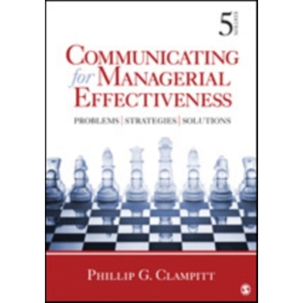 Communicating for Managerial Effectiveness: Problems | Strategies | Solutions by Phillip G. Clampitt (Paperback, 2012)