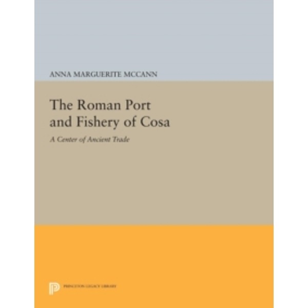 The Roman Port and Fishery of Cosa : A Center of Ancient Trade