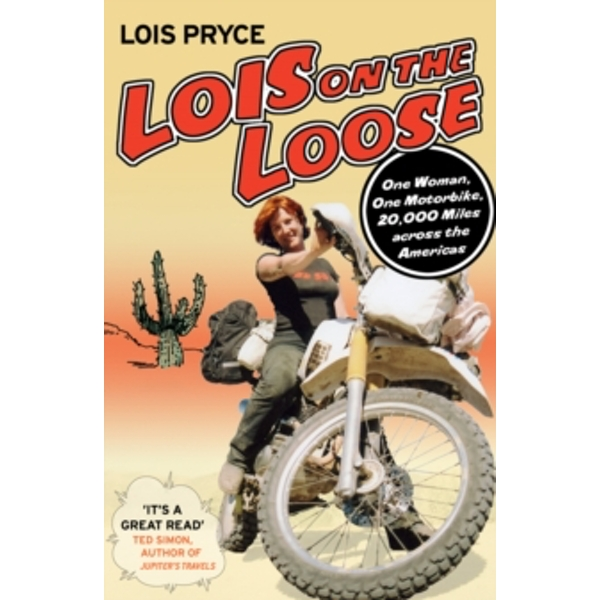 Lois on the Loose by Lois Pryce (Paperback, 2007)