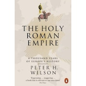 The Holy Roman Empire: A Thousand Years of Europe's History by Peter H. Wilson (Paperback, 2017)