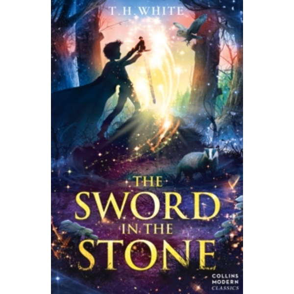 The Sword in the Stone (Essential Modern Classics) by T. H. White (Paperback, 2008)