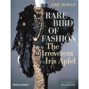 Rare Bird of Fashion: The Irreverent Iris Apfel by Eric Boman (Hardback, 2007)