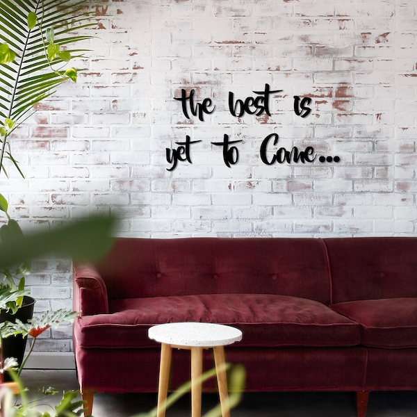 The Best is Yet To Come Black Decorative Wooden Wall Accessory