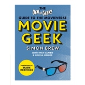 Movie Geek : The Den of Geek Guide to the Movieverse