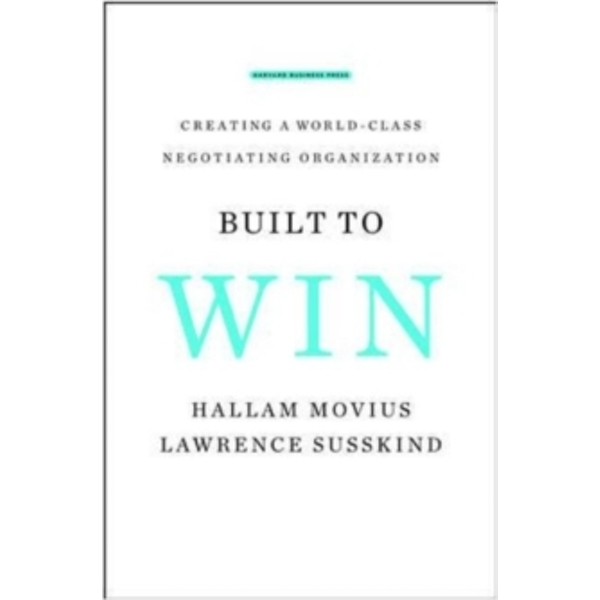 Built to Win : Creating a World-class Negotiating Organization