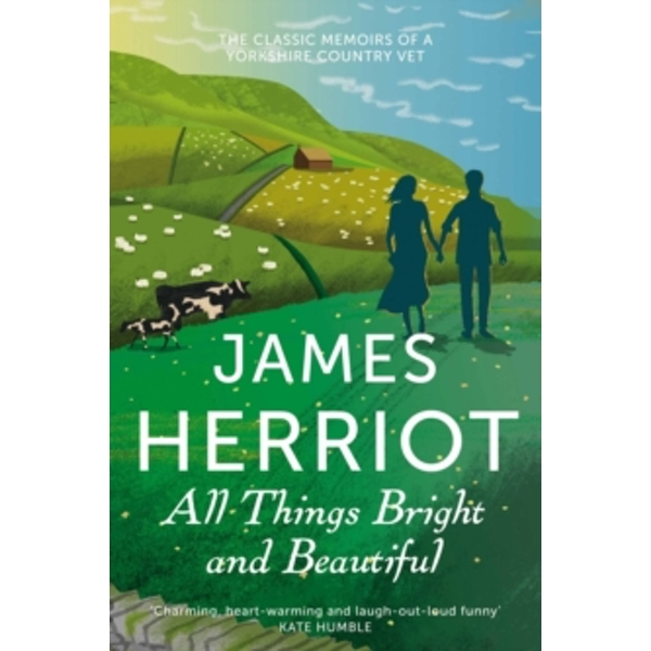 All Things Bright and Beautiful : The Classic Memoirs of a Yorkshire Country Vet