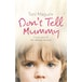 Don't Tell Mummy : A True Story of the Ultimate Betrayal - Image 2