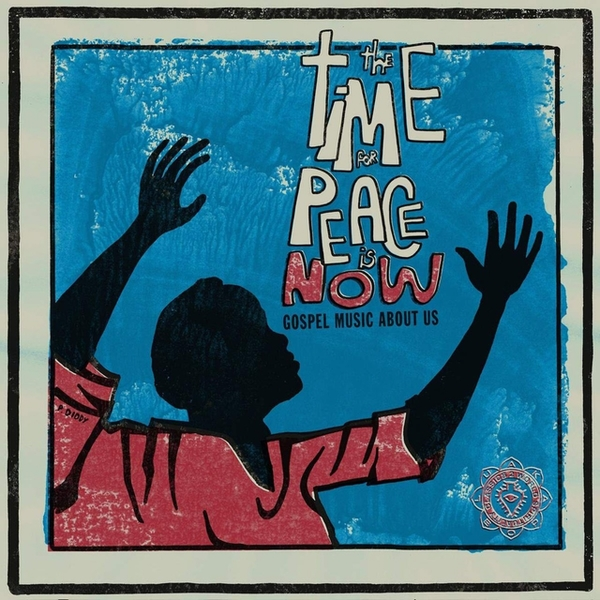 Various - The Time For Peace Is Now (Gospel Music About Us) Vinyl