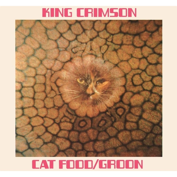 King Crimson – Cat Food (50th Anniversary Edition)