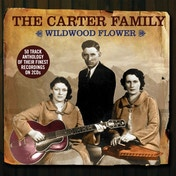 The Carter Family - Wildwood Flower CD