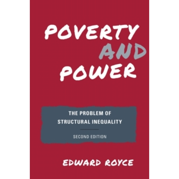 Poverty and Power: The Problem of Structural Inequality by Edward Royce (Paperback, 2015)