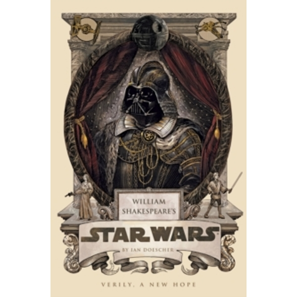 William Shakespeare's Star Wars by Ian Doescher (Hardback, 2013)