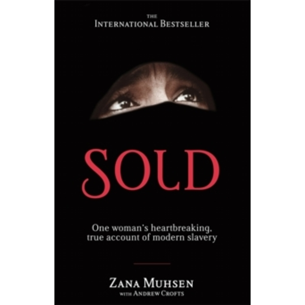 Sold: One Woman's True Account of Modern Slavery by Andrew Crofts, Zana Musen (Paperback, 2010)