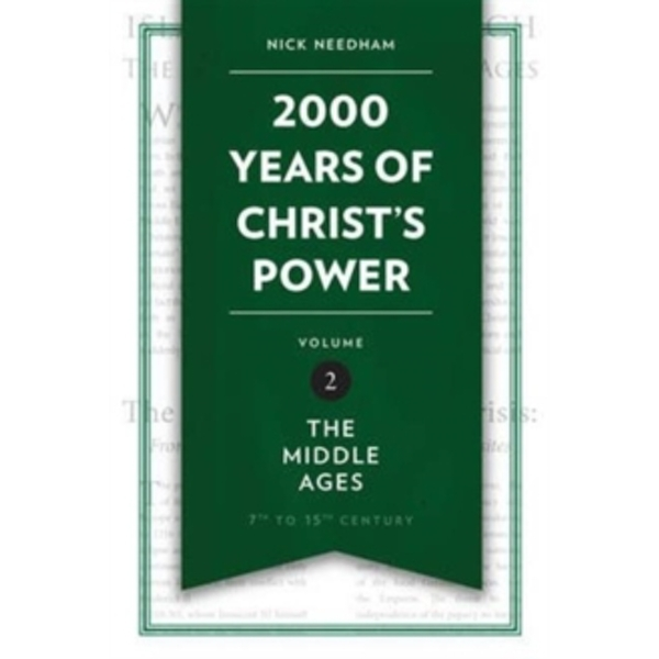 2,000 Years of Christ's Power Vol. 2: The Middle Ages by Nick Needham (Hardback, 2016)