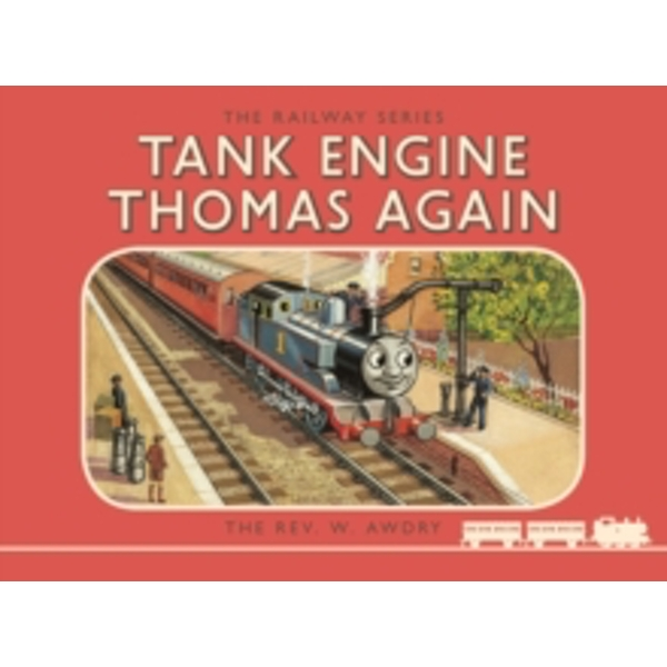 Thomas the Tank Engine: The Railway Series: Tank Engine Thomas Again