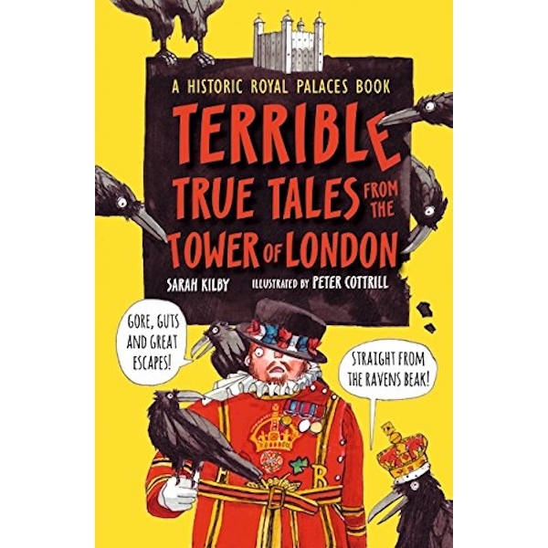 Terrible, True Tales from the Tower of London: As told by the Ravens by Historic Royal Palaces (Hardback, 2017)
