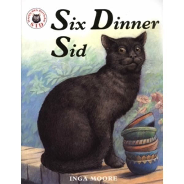 Six Dinner Sid by Inga Moore (Paperback, 2004)