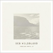 Seb Wildblood - Foreign Parts Vinyl