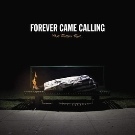 Forever Came Calling - What Matters Most Vinyl