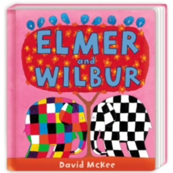 Elmer and Wilbur: Board Book Board book