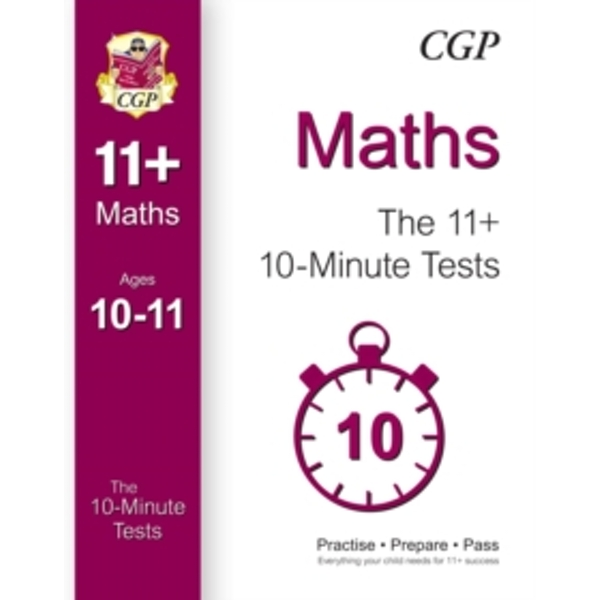 10-Minute Tests for 11+ Maths Ages 10-11 (for GL & Other Test Providers) by CGP Books (Paperback, 2015)
