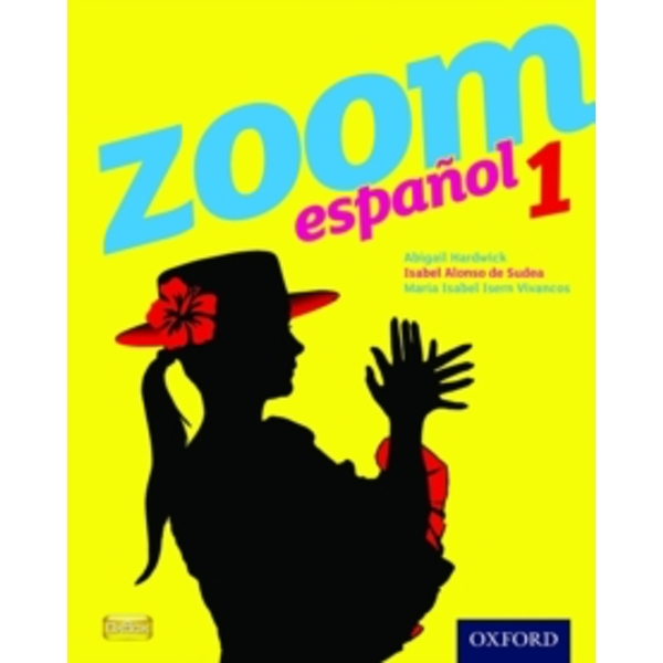 Zoom Espanol 1: Student Book: 1 by Abigail Hardwick, Maria Isabel Isern Vivancos, Isabel Alonso de Sudea (Paperback, 2011)