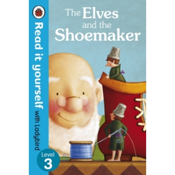 The Elves and the Shoemaker - Read it yourself with Ladybird: Level 3 by Penguin Books Ltd (Paperback, 2013)