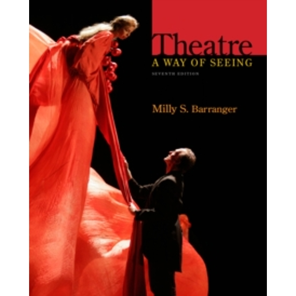 Theatre: A Way of Seeing by Milly S. Barranger (Paperback, 2013)