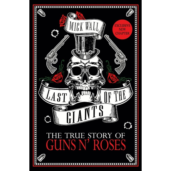 Last of the Giants: The True Story of Guns N' Roses Paperback - 15 Jun 2017