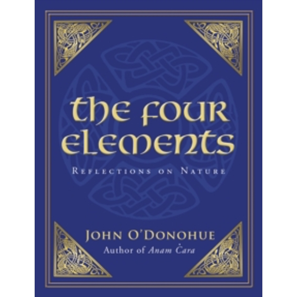 The Four Elements: Reflections on Nature by John O'Donohue (Paperback, 2012)