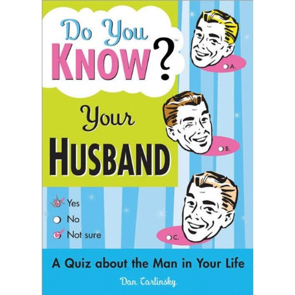 Do You Know Your Husband? by Dan Carlinsky (Paperback, 2004)