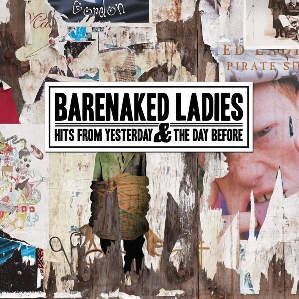 Barenaked Ladies - Hits From Yesterday & The Day CD
