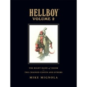 Hellboy Library Edition Volume 2: The Chained Coffin, The Right Hand of Doom, and Others